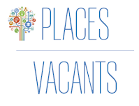 PLACES VACANTS